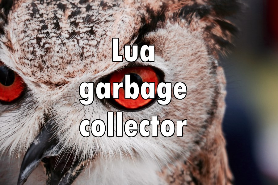 Lua - garbage collector