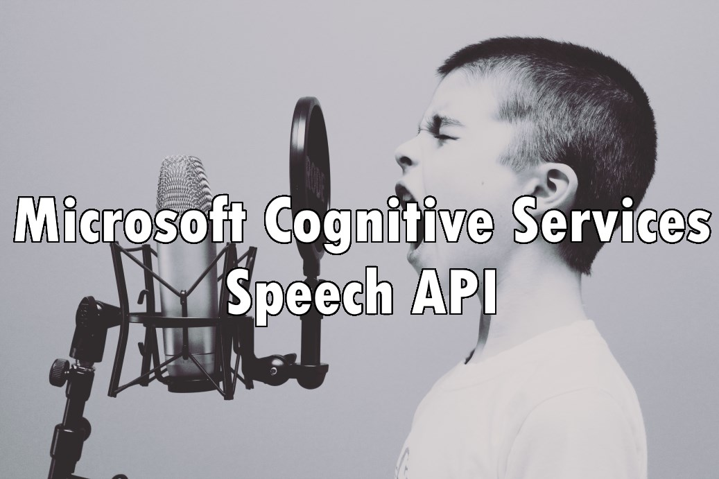 Microsoft Cognitive Services - Speech API
