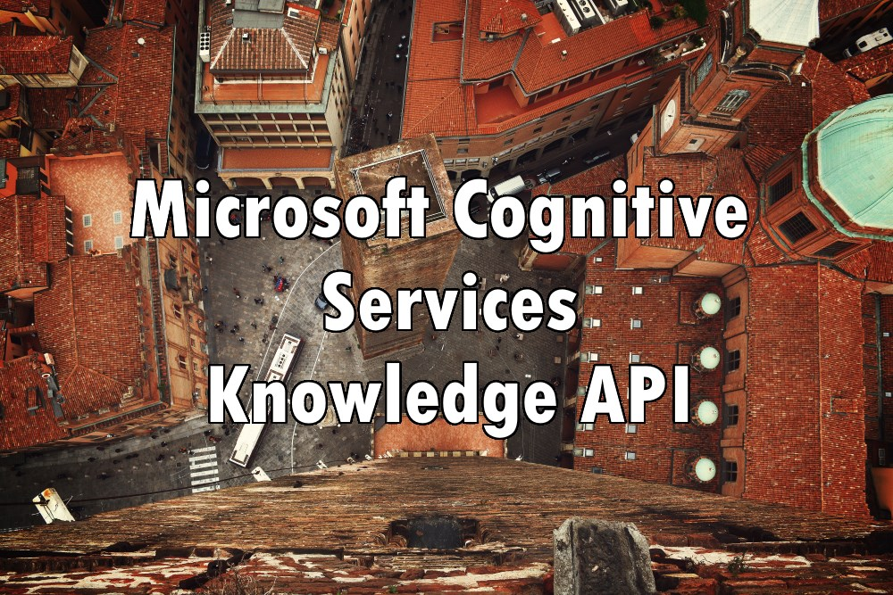 Microsoft Cognitive Services - Knowledge API