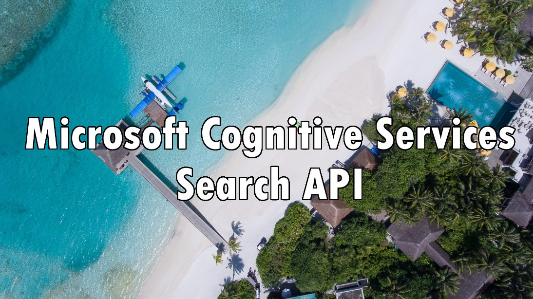 Microsoft Cognitive Services - Search API
