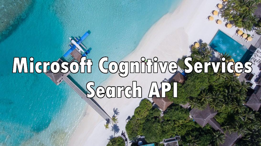 Microsoft Cognitive Services - Search API